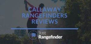 Best Callaway rangefinders reviews to improve golfing