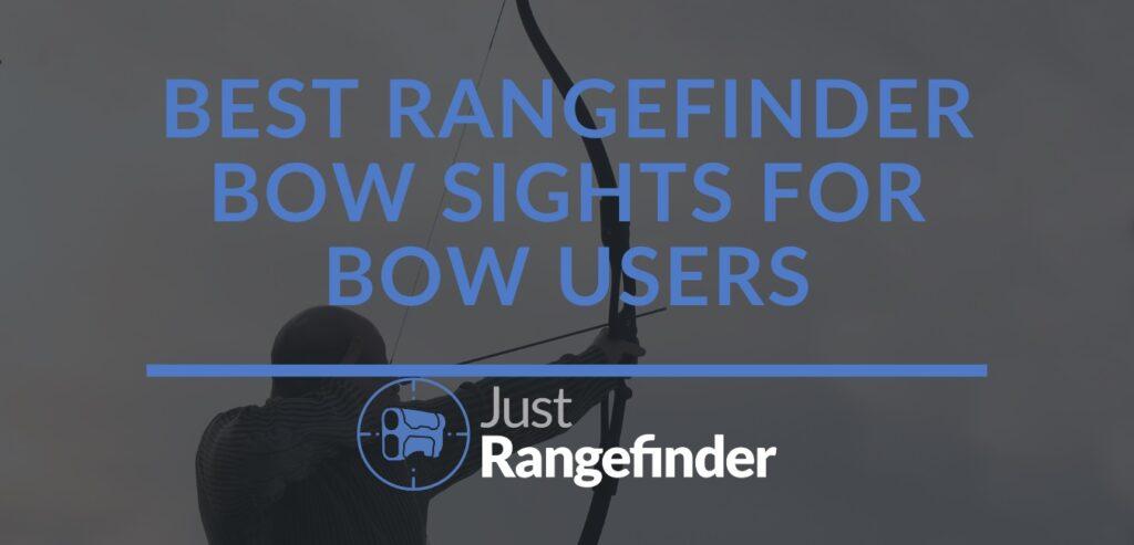 https://justrangefinder.com/wp-content/uploads/2021/01/Best-Rangefinder-Bow-Sights-for-Bow-Users-.jpg