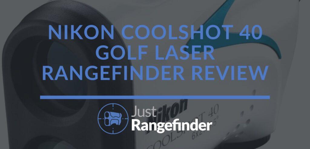 Nikon Coolshot 40 Golf Laser Rangefinder Review