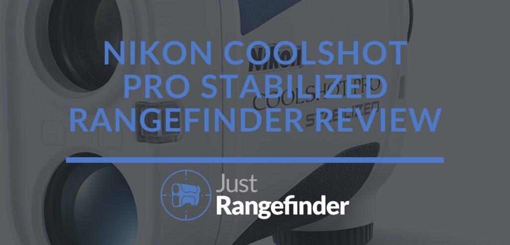 Nikon Coolshot Pro Stabilized Rangefinder Review